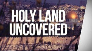 HOLY LAND UNCOVERED