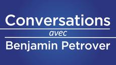 Conversations avec Benjamin Petrover