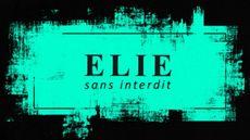 Elie sans interdit | Avec Elie Chouraqui