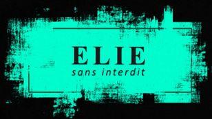 Elie sans interdit   Avec Elie Chouraqui