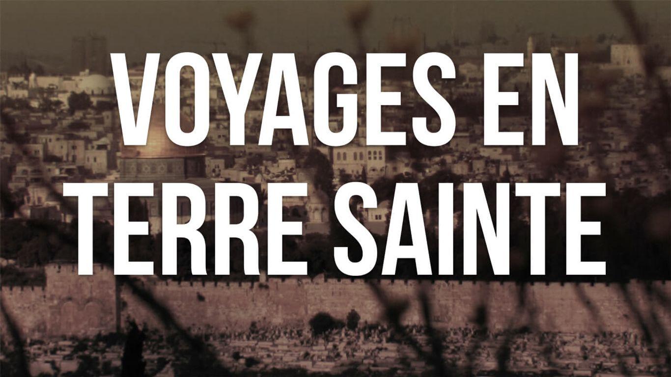 Voyages En Terre Sainte